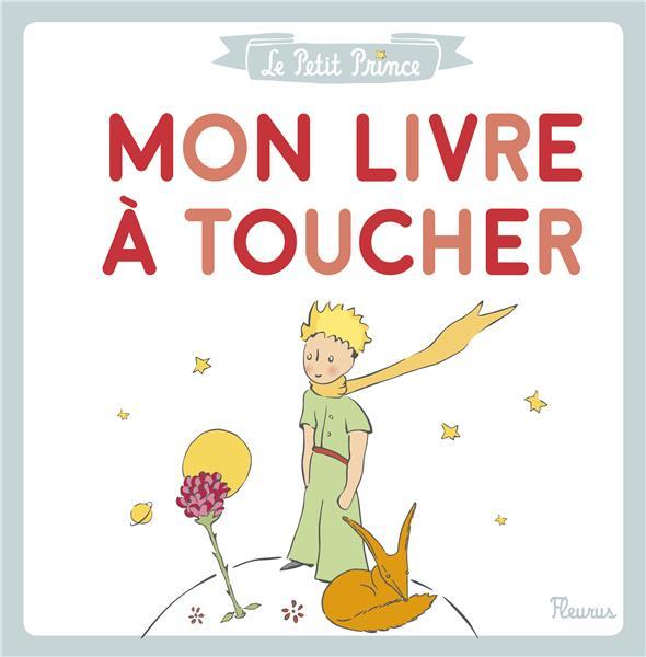 Le Petit Prince ; mon livre à toucher