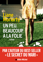 Vente Livre Numérique : Un peu beaucoup à la folie  - Liane Moriarty