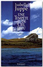 Une tempete de ciel bleu  - Isabelle Juppé
