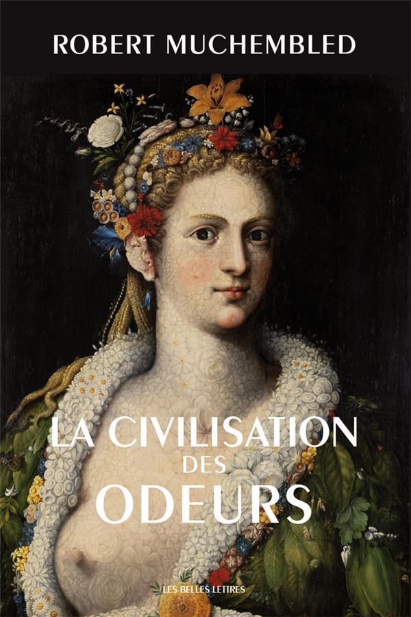 La civilisation des odeurs (XVI-XVIII siècles)