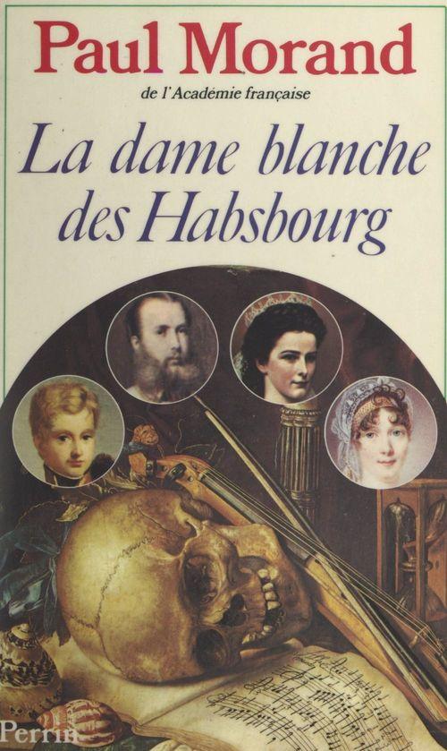 La dame blanche des Habsbourg