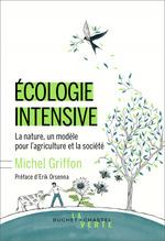 Écologie intensive  - Michel GRIFFON