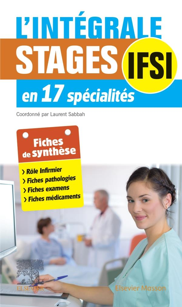 L'INTEGRALE. STAGES IFSI  -  EN 17 SPECIALITES (3E EDITION)