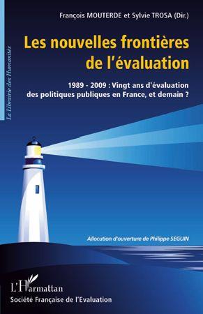 Les Nouvelles Frontieres De L'Evaluation ; 1989-2009 : Vingt Ans D'Evaluation Des Politiques Publiques En France, Et Demain ?