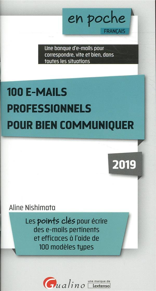 100 e-mails professionnels pour bien communiquer (édition 2019)