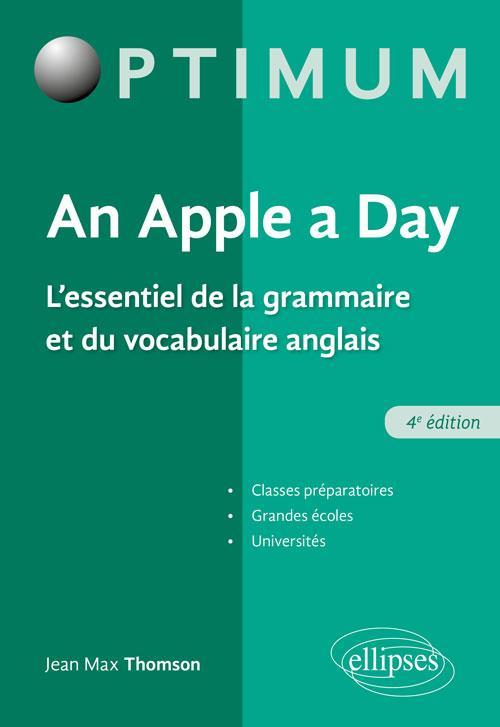 An apple a day ; l'essentiel de la grammaire et du vocabulaire anglais (4e édition)
