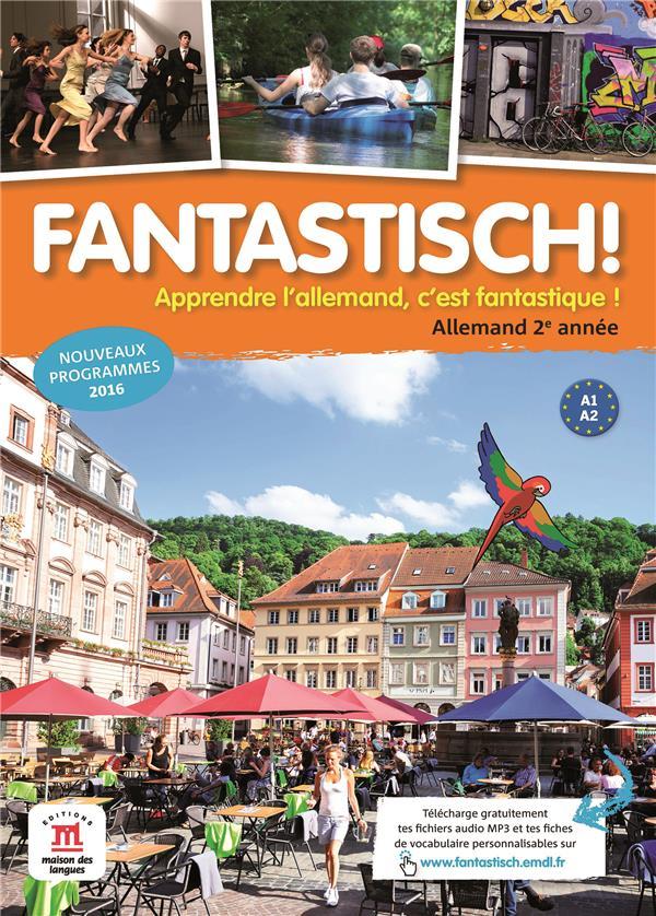 Fantastisch ! ; allemand ; 2e année  ; livre de l'élève