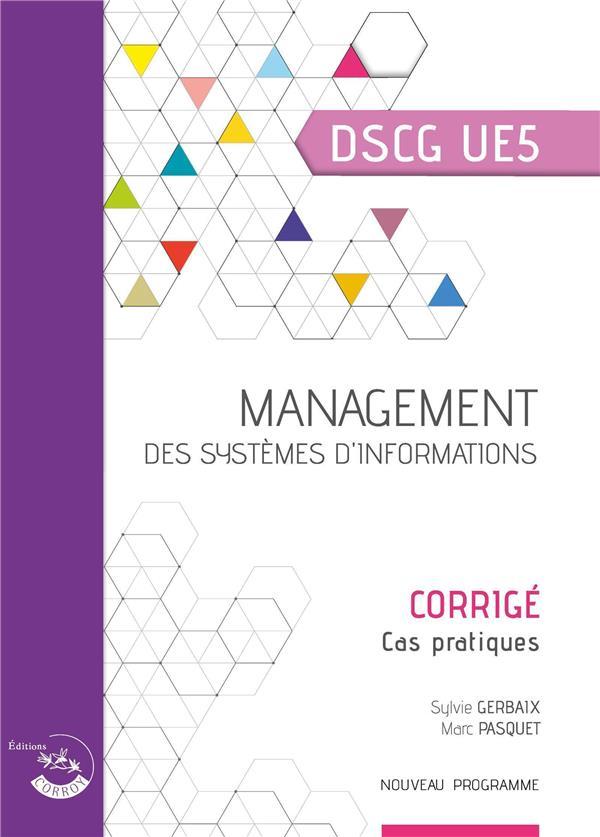 Management des systèmes d'information ; corrigé ; UE 5 du DSCG (2e édition)
