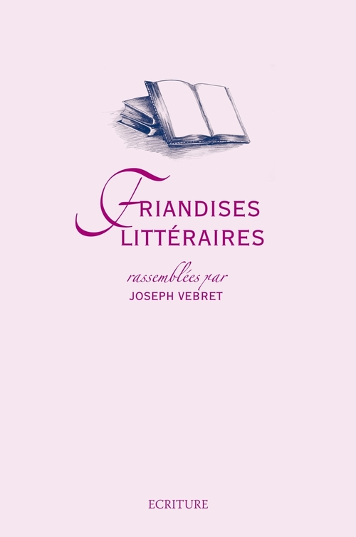 Friandises littéraires  - Joseph Vebret