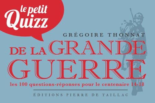 <p>GREGOIRE THONNAT</p> - LE PETIT QUIZZ DE LA GRANDE GUERRE