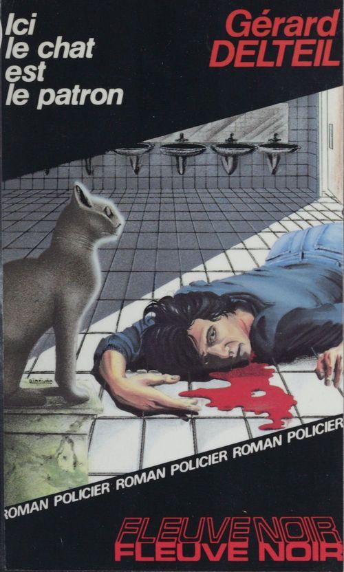 Spécial-police : Ici le chat est le patron  - Gerard Delteil
