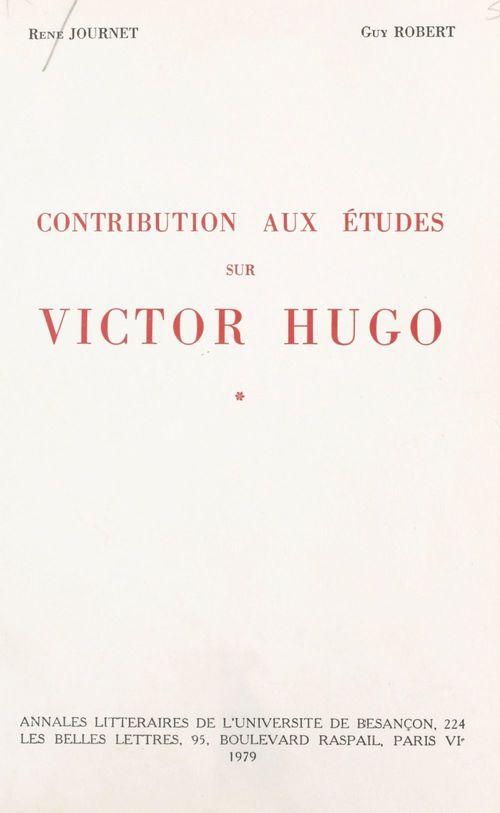 Contribution aux études sur Victor Hugo