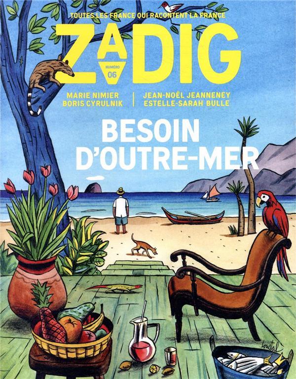ZADIG N6 BESOIN D'OUTRE-MER