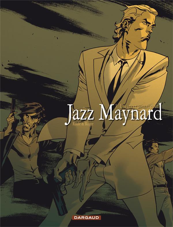 JAZZ MAYNARD T.3  -  ENVERS ET CONTRE TOUT RAULE/ROGER