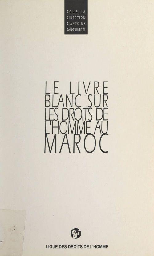 Le livre blanc sur les droits de l'homme au Maroc