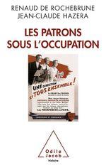 Vente Livre Numérique : Les Patrons sous l´Occupation  - Renaud De rochebrune - Jean-Claude Hazera