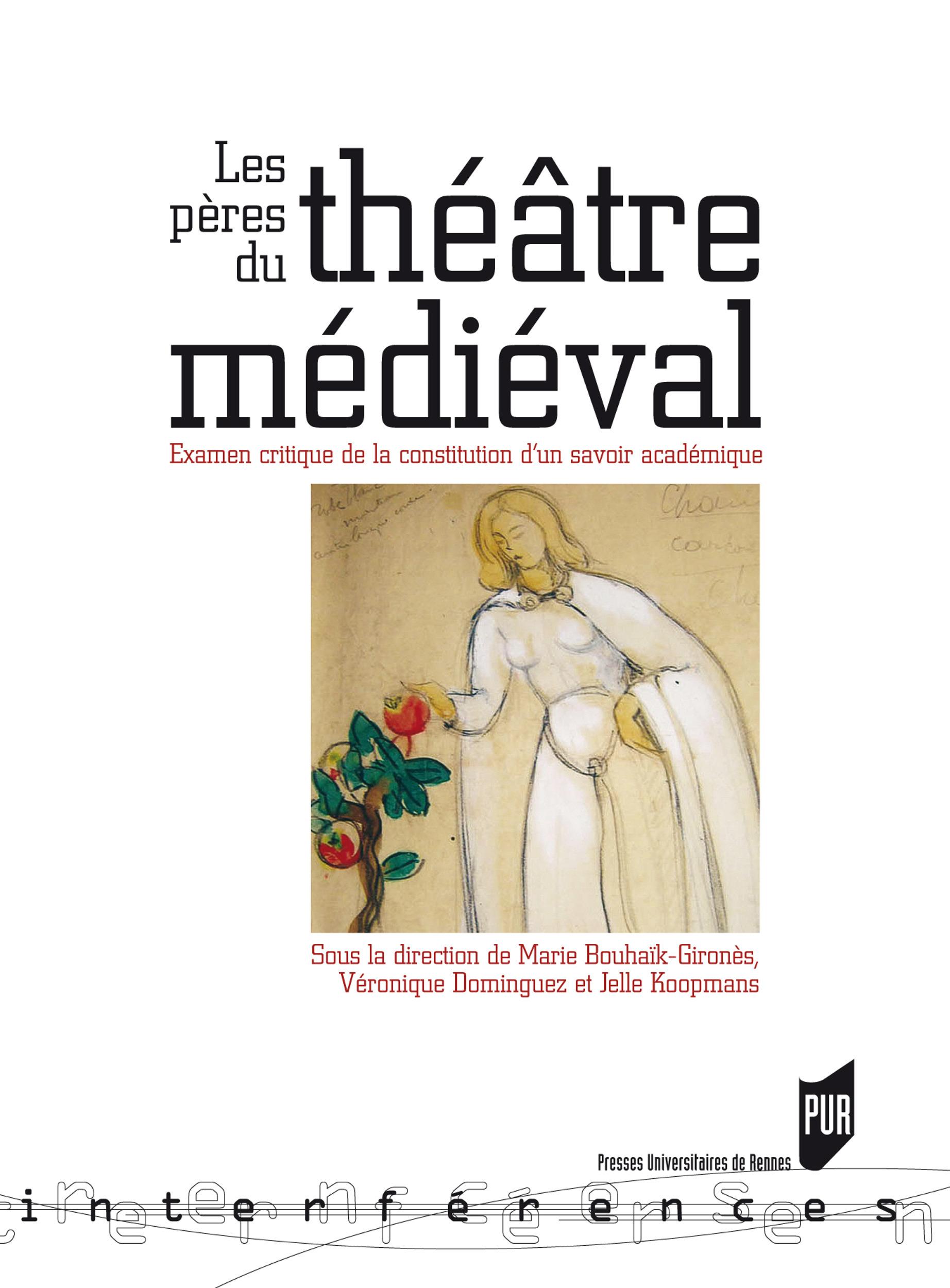 Les pères du théâtre médiéval ; examen critique de la constitution d'un savoir académique