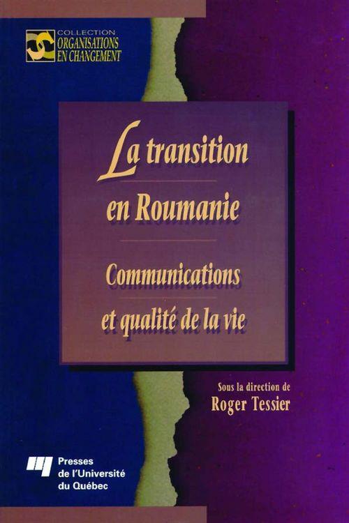 La transition en Roumanie ; communications et qualité de la vie