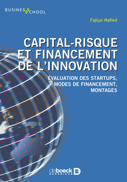 Capital-risque et financement de l'innovation ; évaluation des startups, modes de financement, montages