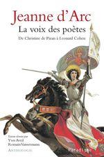 Jeanne d'Arc ; la voix des poètes  - Romain Vaissermann - Yves Avril