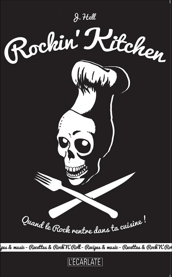 Rockin kitchen ; quand le rock rentre dans ta cuisine