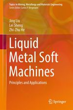 Liquid Metal Soft Machines  - Jing Liu - Lei Sheng - Zhi-Zhu He