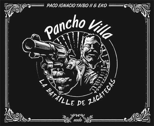 Pancho Villa ; la bataille de Zacatecas