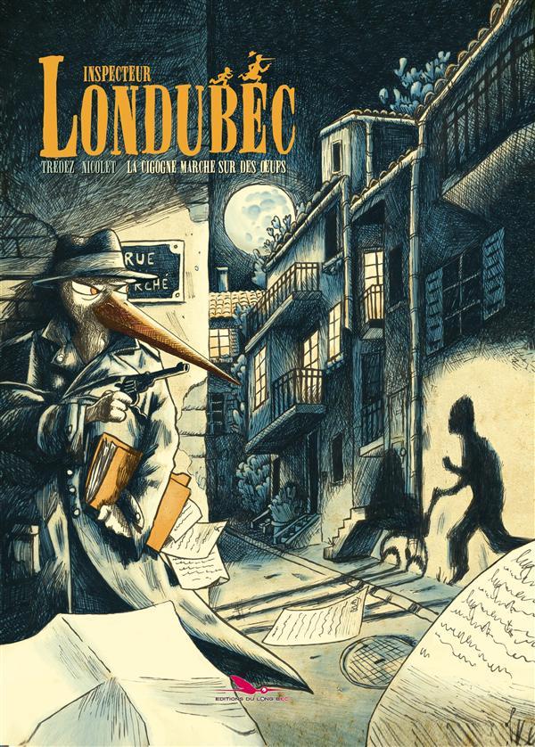 Inspecteur Londubec ; la cigogne marche sur des oeufs