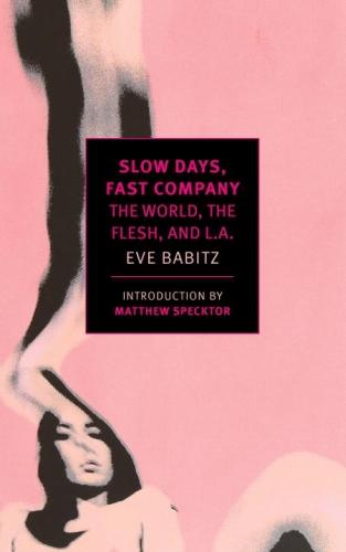 Slow Days, Fast Company