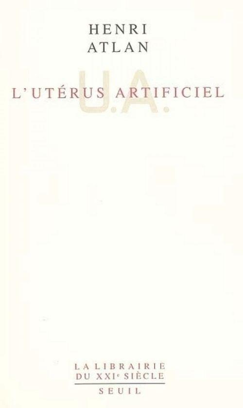 Vente EBooks : L'Utérus artificiel  - Henri ATLAN