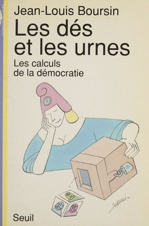 Des et les urnes. les calculs de la democratie (les)