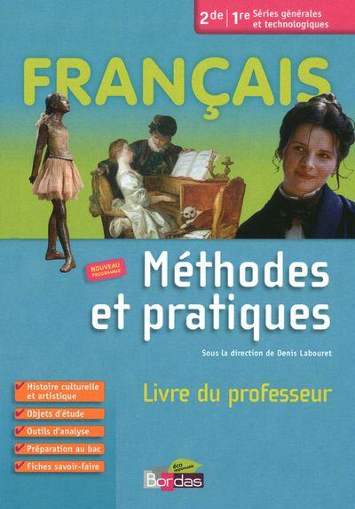 Francais Methodes Et Pratiques ; 2de/1ere ; Livre Du Professeur 2011