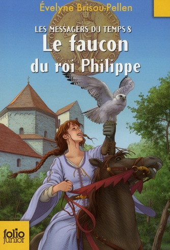 Les messagers du temps t.8 ; le faucon du roi Philippe