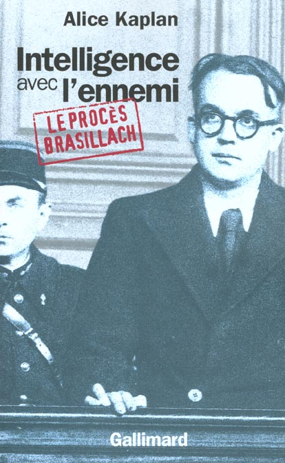 Intelligence avec l'ennemi ; le proces robert brasillach