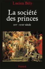 La société des princes ; XVI-XVIII siècle
