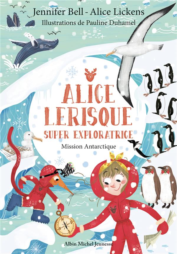 Alice Lerisque super exploratrice t.2 ; mission antarctique
