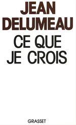 Vente EBooks : Ce que je crois  - Jean Delumeau