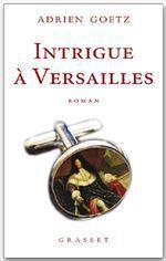 Vente Livre Numérique : Intrigue à Versailles  - Adrien Goetz