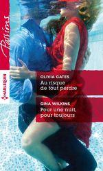 Vente Livre Numérique : Au risque de tout perdre - Pour une nuit, pour toujours  - Victoria Pade - Gina Wilkins - Olivia Gates