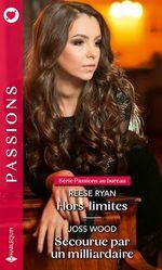 Vente Livre Numérique : Hors-limites - Secourue par un milliardaire  - Joss Wood - Reese Ryan
