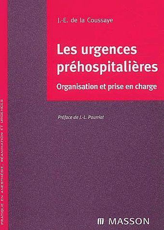 Les Urgences Prehospitalieres ; Organisation Et Prise En Charge