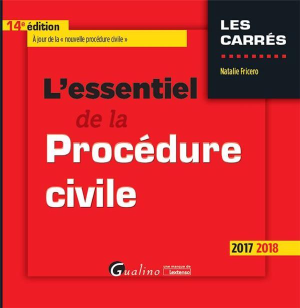L'essentiel de la procédure civile (édition 2017/2018)