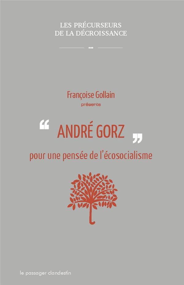 André Gorz ; pour une pensée de l'écosocialisme