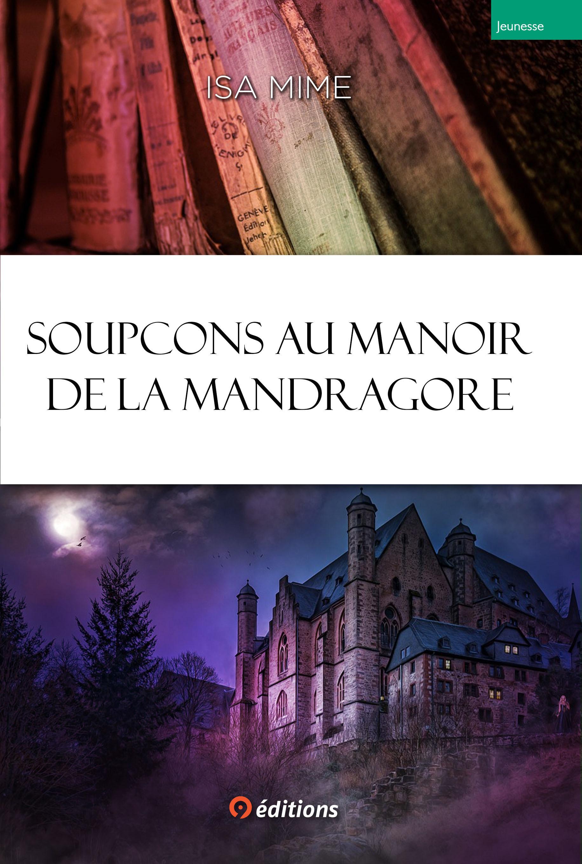 Soupcons au manoir de la Mandragore