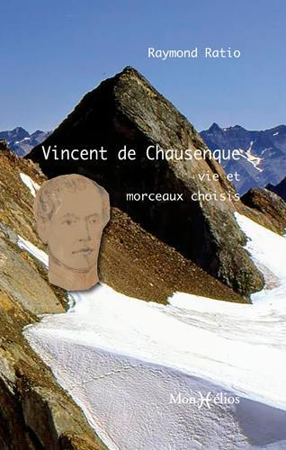 Vincent de Chausenque ; vie et morceaux choisis
