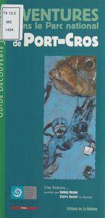 Vente Livre Numérique : Aventures dans le parc national de Port-Cros : Un mérou contre la marée noire  - Nathaly Nicolas-Ianniello