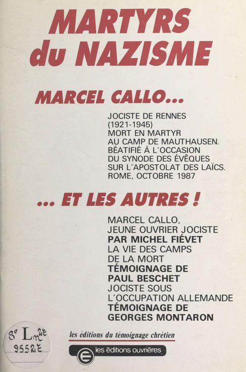 Martyrs du nazisme : Marcel Callo... et les autres