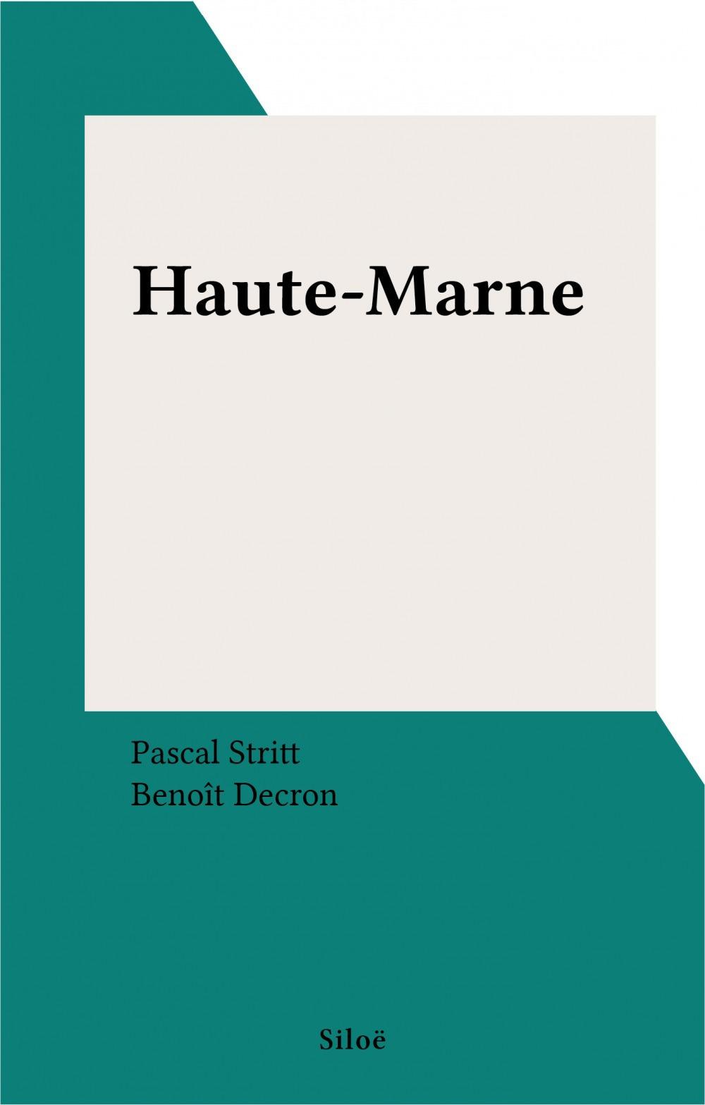 Haute-Marne  - Pascal Stritt  - Benoit Decron