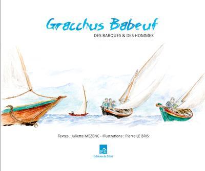 Gracchus Babeuf ; des barques et des hommes