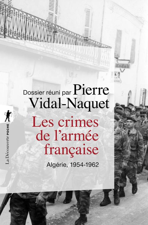 Les crimes de l'armée française ; algérie, 1954-1962